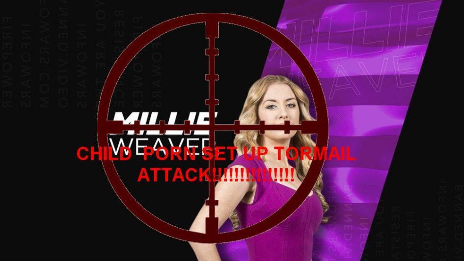 Millie Weaver child pornography set up operation target sniper